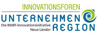 Innovationsforum Unternehmen Region - Die BMBF-Innovationsinitiative Neue Länder
